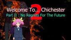 Welcome To... Chichester 2 - Part 2 : No Regrets For The Future