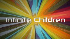 Infinite Children