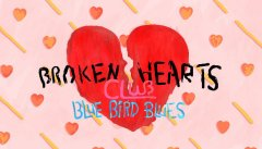 Broken Hearts Club - Blue Bird Blues