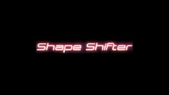 Shape Shifter