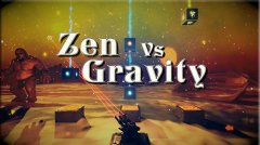 Zen Vs Gravity