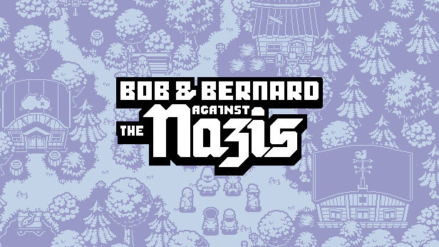 Bob & Bernard Against The Nazis