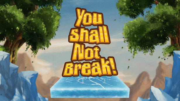 You Shall Not Break!
