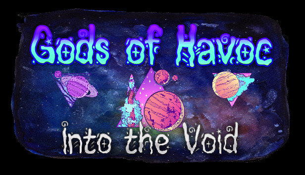 Gods of Havoc: Into the Void