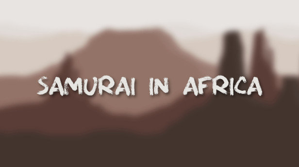 SAMURAI IN AFRICA