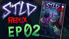 STLD Redux: Episode 02