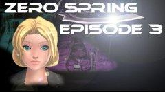 Zero spring episode 3