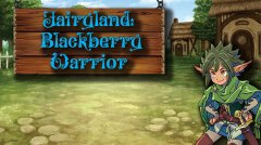 Fairyland: Blackberry Warrior