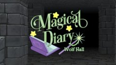 Magical Diary: Wolf Hall