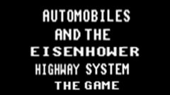 Automobiels and the Eisenhower Hiway System the Game