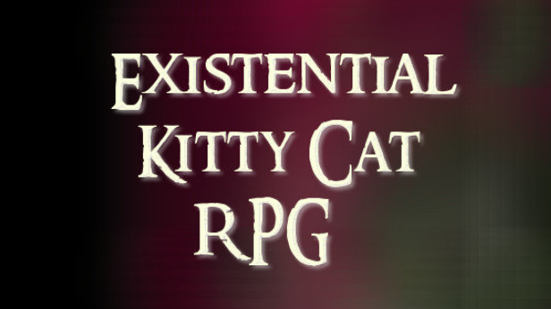 Existential Kitty Cat RPG