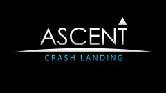 ASCENT: Crash Landing