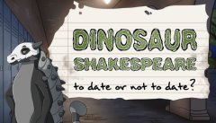 Dinosaur Shakespeare: To Date or Not To Date?