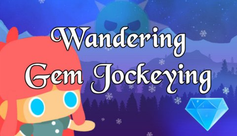 Wandering Gem Jockeying