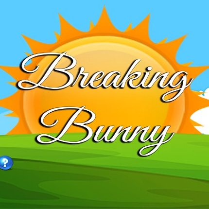 Breaking Bunny
