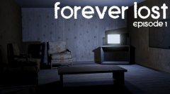 Forever Lost: Episode 1