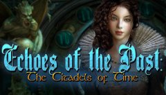 Echoes of the Past: The Citadels of Time Collector's Edition