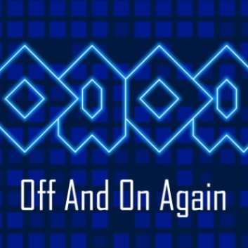 OAOA - Off And On Again